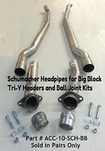 Schumacher Head Pipes BIG BLOCK w/Ball Joints